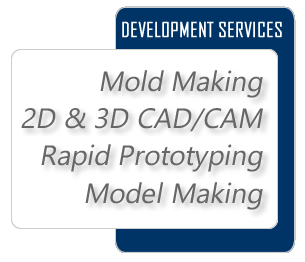 Design and development services: Model making, mold making, rapid prototyping, 2D/3D CAD/CAM